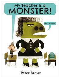 """Picture book with the text """"My Teacher is a Monster!"""""""