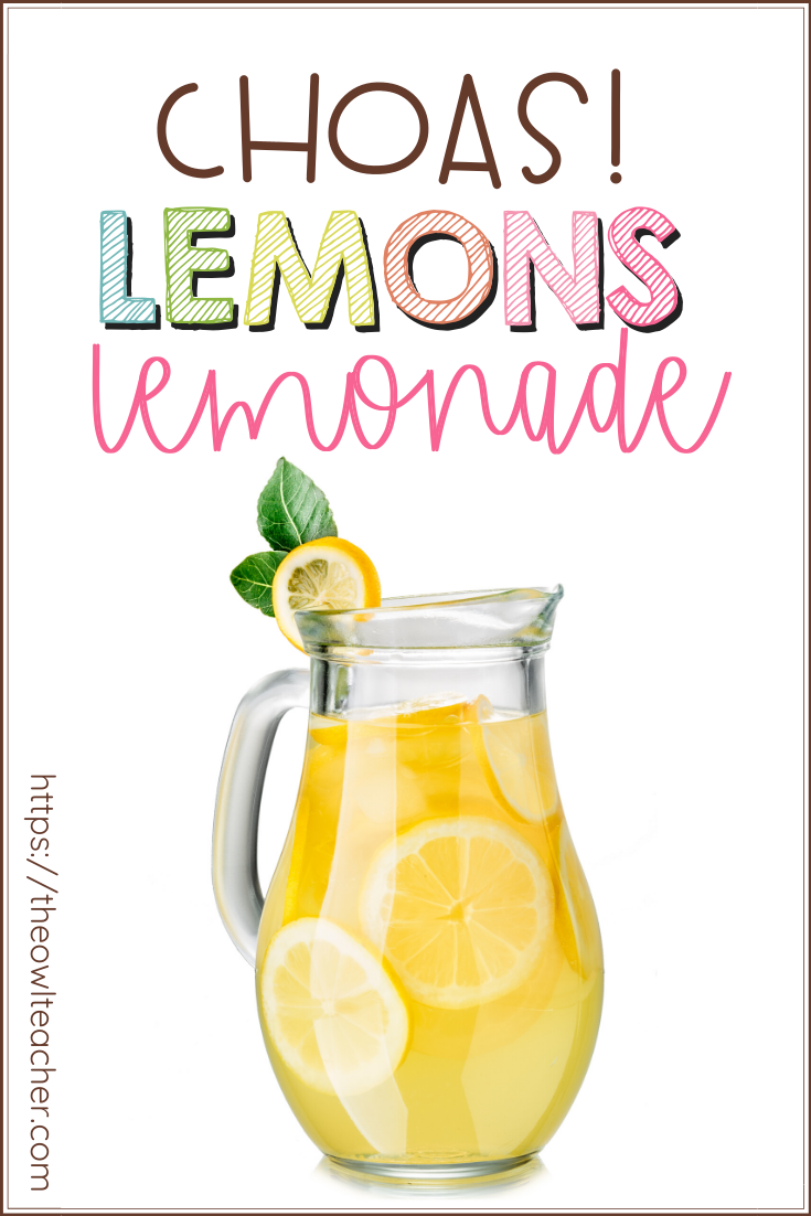 Sometimes teaching can be difficult and frustrating. We can feel like teaching is like a bowl full of sour lemons. When this happens, we need to turn our lemons into lemonade!