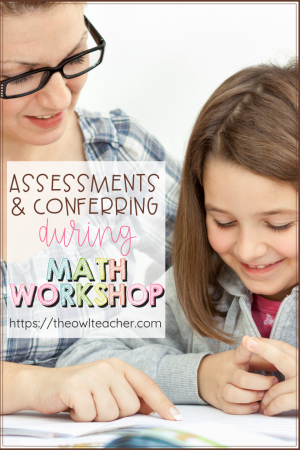 Learn more about assessing your students while conferring with them during math workshop and grab a freebie with this post! Check it out!