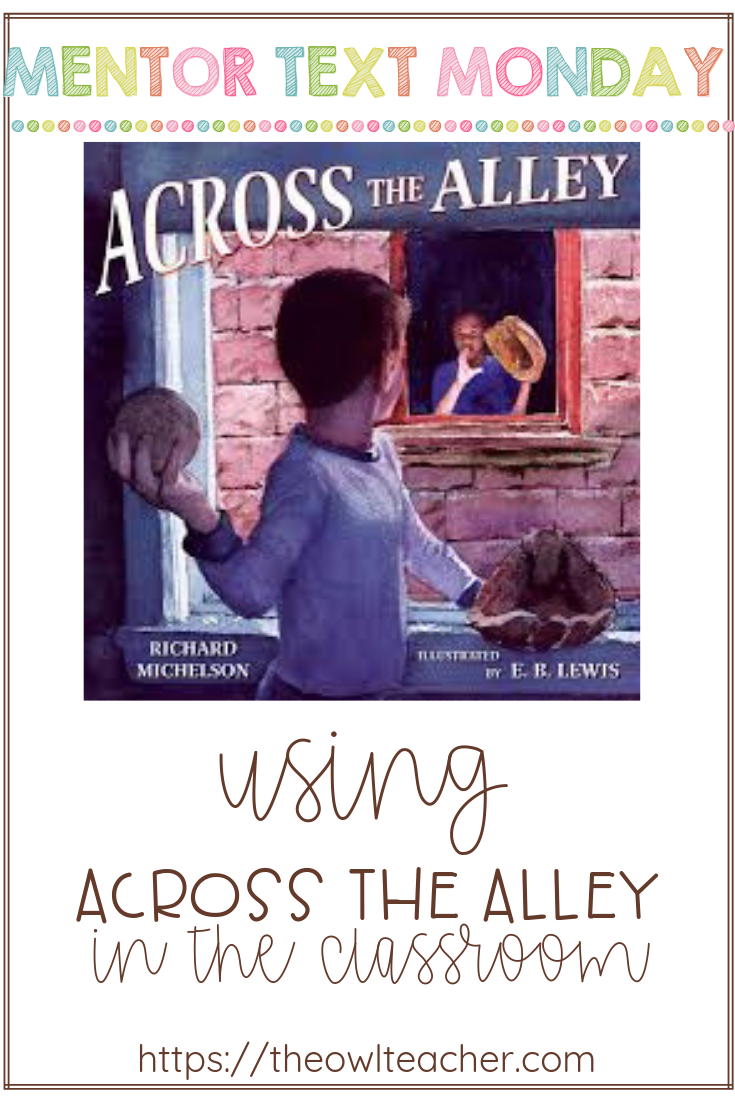 Across the Alley is a historical fiction text that can be used as a mentor text for teaching about point of view and theme in the reading classroom. Further students can learn about character change and the literary device of mood.