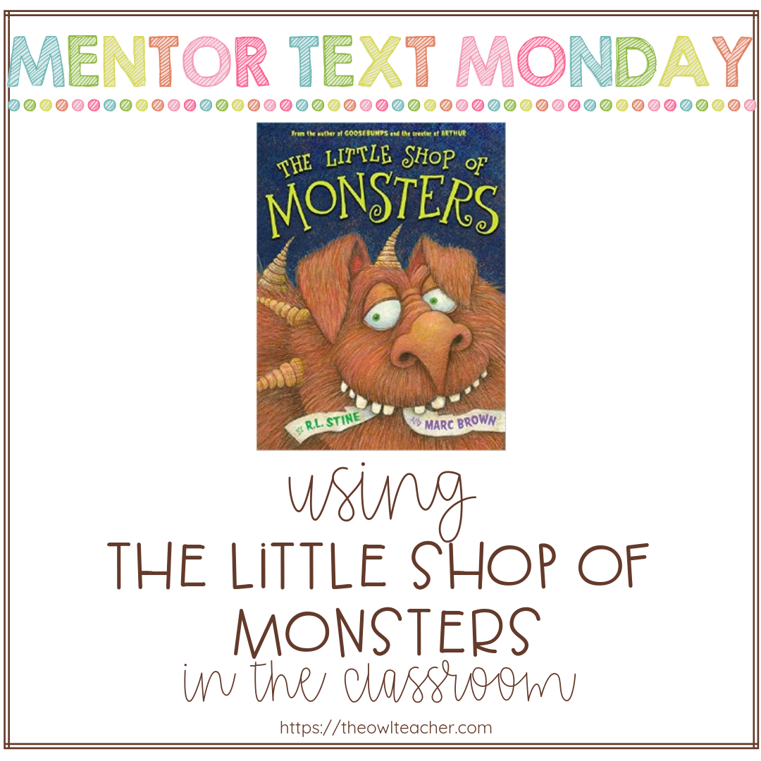 The Little Shop of Monsters teaches your students about writing narratives, word choice, and can even be used for teaching about comparing texts!