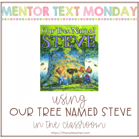 """Text-To-Text connections. Theme. Personification. These are just a few of the reading skills that can be taught in your classroom by """"Our Tree Named Steve!"""""""