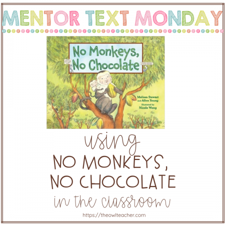 "Did you know you couldn't have chocolate without maggots? Pretty gross! ""No Monkeys, No Chocolate"" makes an awesome mentor text for teaching reading skills!"
