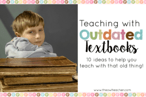 Your teaching with outdated textbooks doesn't have to be outdated with these 10 ideas! Learn how to teach any content area with these ideas and resources.