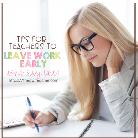 Teachers never seem to be able to leave work early, but why? I'm sharing a few tips to help you better manage your time so that you can leave work early more often than not, because it's an unhealthy habit to maintain, staying late at work all the time! Get all of the tips inside this blog post.