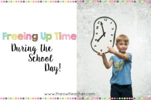 Teachers are busy and need every minute of the day to get everything in! This blog post provides ideas on how to free up some time during the school day to make more room for academics!