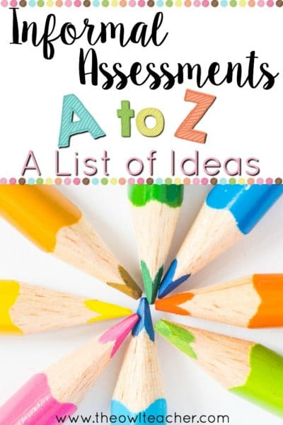 Informal Assessments A To Z: A List Of Ideas - The Owl Teacher