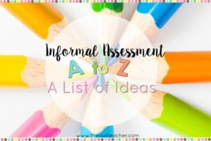 If you're bored with the same informal assessments such as the ticket out the door, check out this list of assessment ideas that are low prep and engaging for your classroom. An A to Z list of ideas for Informal Assessments with a FREE printable.