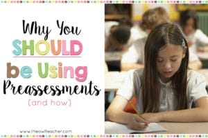 Using a preassessment in your instruction is one of the best ways to save time, close academic gaps, differentiate instruction, and deliver effective instruction. If you're not using preassessments in your classroom, then you should definitely consider doing so! Click through to read more about what preassessments are, how to use them, and how to get the most out of them.