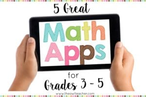 5 Great Math Apps for Grades 3-5