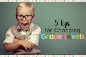 5 Tips for Changing Grade Levels
