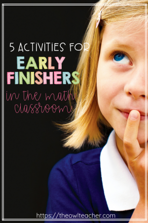 Students learn math at different rates. We all have early finishers. Why not check out these 5 activities that you can use in your math classroom for your early finishers!