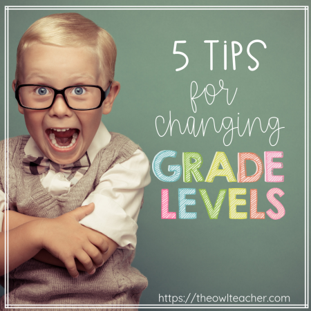 Are you changing grade levels? Here are five tips to help you get started to make your school year a smooth transition for you!