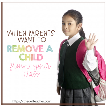 Have you ever had parents want to remove their child from your classroom? This post provides you with tips and ideas on how to manage this problem and communicate with parents!