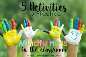 Using mindfulness in the classroom has been show to improve learning. This post provides you with 5 activities that you can do in your classroom to help your students improve their learning and to implement mindfulness successfully.