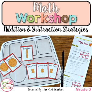 Addition Strategies and Subtraction Strategies Unit for Math Workshop