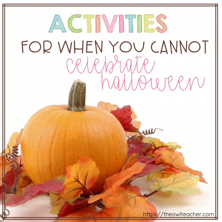 If you can't celebrate Halloween in your classroom, check out these ideas to engage your students during this autumn season and still educate them.