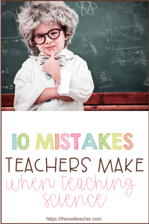 Check out these top 10 mistakes teachers make when teaching science. Help your students be successful by knowing what to do in your science classroom!