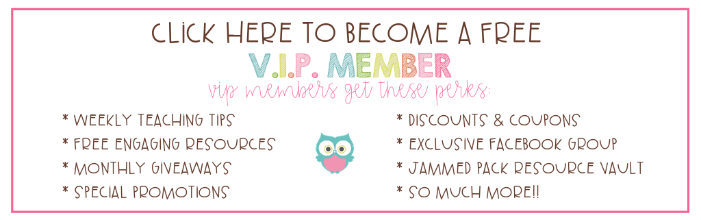 Click here to become a VIP Member of The Owl Teacher's Email List! There are many perk's to being on the email list, including monthly giveaways, teaching tips, discounts and coupons, regular freebies, and so much more! Sign up today!