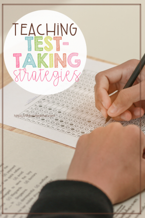 When it comes to testing, students don't always know what to do to help them be successful. Check out teaching these test-taking strategies before the test!
