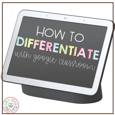 If you are looking to differentiate with google classroom, you have come to the right place. This post walks you through how to use differentiation during distance learning and with the most powerful online classroom system!
