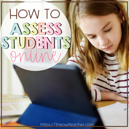 If you have to teach a hybrid model or teach distance learning, assessment may be a major concern. This post helps you figure out how to assess students online and provides practical tips to get started!