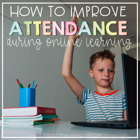 How can we improve attendance during online learning? Check out these tips that will help upper elementary teachers during distance learning or remote teaching!