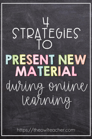 Are you trying to figure out how to present new material during online learning? This post has 4 tips to help you get started with distance learning or hybrid teaching.