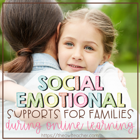 Right now during distance learning or a hybrid teaching approach, families need some social-emotional supports to help them. This post provides a few tips to help you with online teaching and providing those supports.